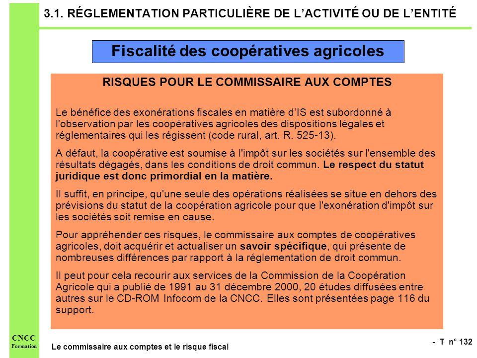 - T n° 132 Le commissaire aux comptes et le risque fiscal CNCC Formation 3.1. RÉGLEMENTATION PARTICULIÈRE DE LACTIVITÉ OU DE LENTITÉ RISQUES POUR LE C