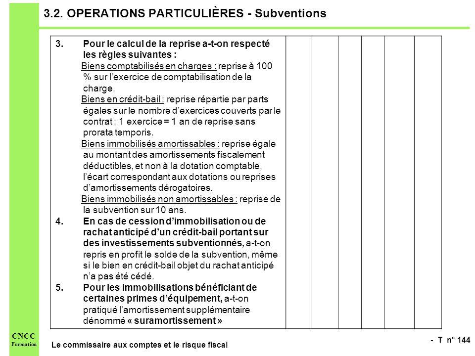 - T n° 144 Le commissaire aux comptes et le risque fiscal CNCC Formation 3.2. OPERATIONS PARTICULIÈRES - Subventions 3.Pour le calcul de la reprise a-