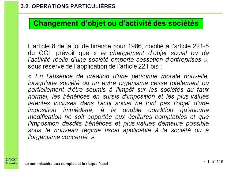 - T n° 148 Le commissaire aux comptes et le risque fiscal CNCC Formation 3.2. OPERATIONS PARTICULIÈRES Larticle 8 de la loi de finance pour 1986, codi