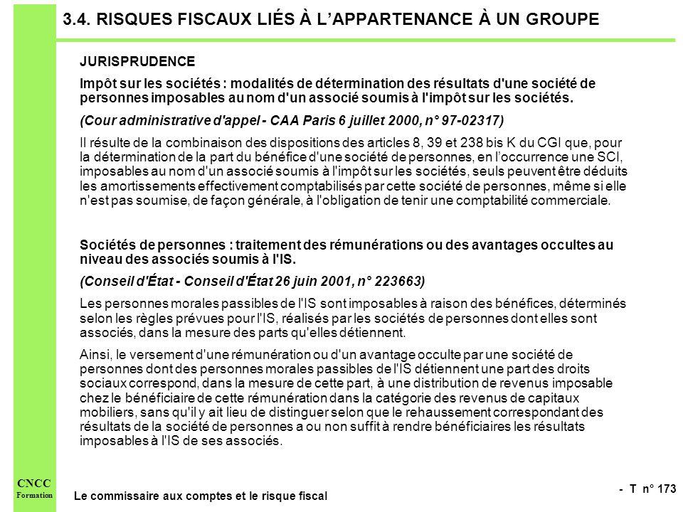 - T n° 173 Le commissaire aux comptes et le risque fiscal CNCC Formation 3.4. RISQUES FISCAUX LIÉS À LAPPARTENANCE À UN GROUPE JURISPRUDENCE Impôt sur