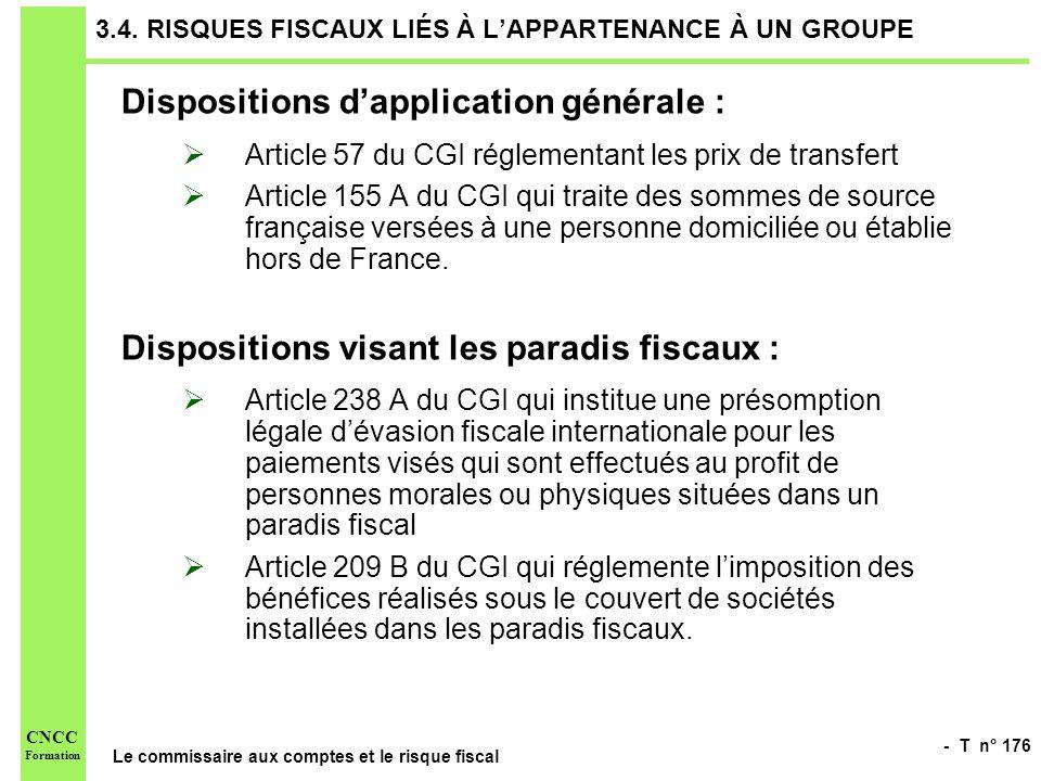 - T n° 176 Le commissaire aux comptes et le risque fiscal CNCC Formation 3.4. RISQUES FISCAUX LIÉS À LAPPARTENANCE À UN GROUPE Dispositions dapplicati