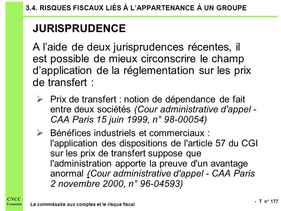 - T n° 177 Le commissaire aux comptes et le risque fiscal CNCC Formation 3.4. RISQUES FISCAUX LIÉS À LAPPARTENANCE À UN GROUPE JURISPRUDENCE A laide d