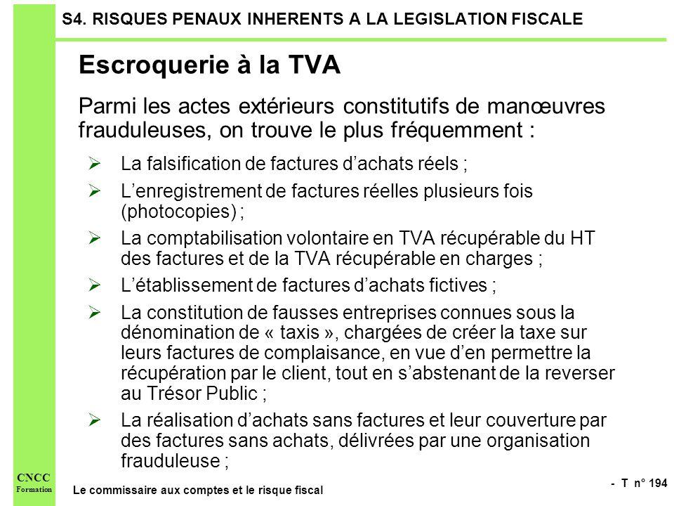 - T n° 194 Le commissaire aux comptes et le risque fiscal CNCC Formation S4. RISQUES PENAUX INHERENTS A LA LEGISLATION FISCALE Escroquerie à la TVA Pa