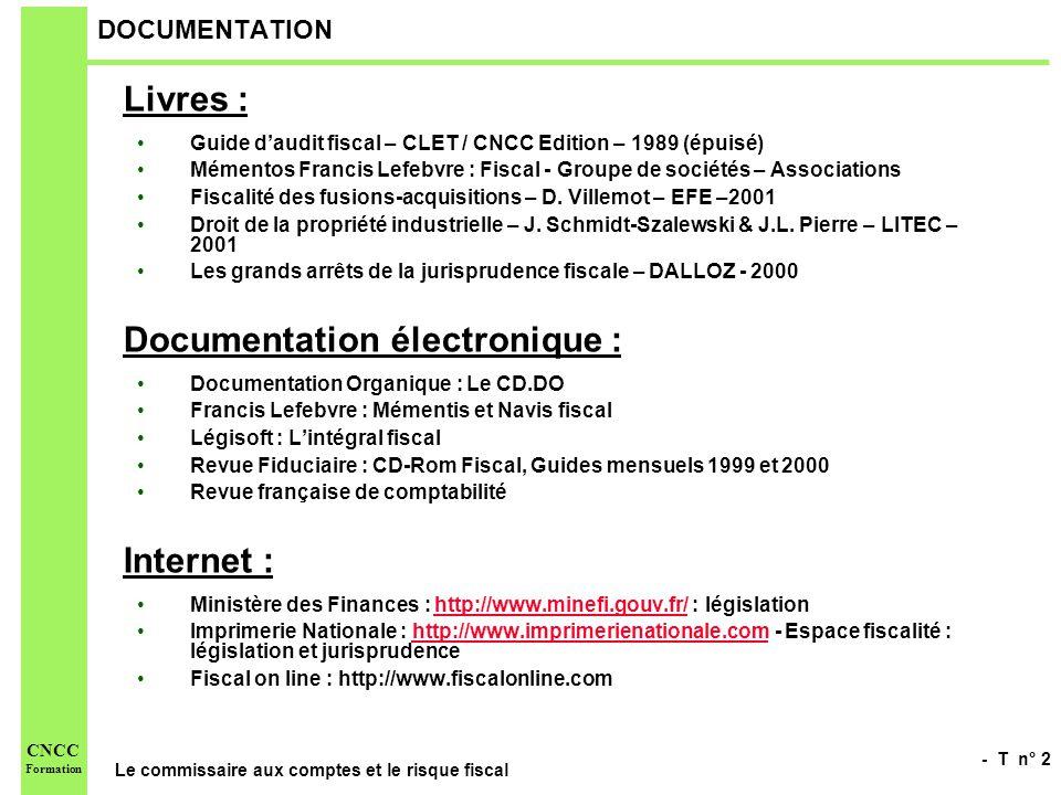 - T n° 3 Le commissaire aux comptes et le risque fiscal CNCC Formation INTRODUCTION Cette étude ne constitue : ni une étude exhaustive des risques fiscaux, ni un guide daudit fiscal.