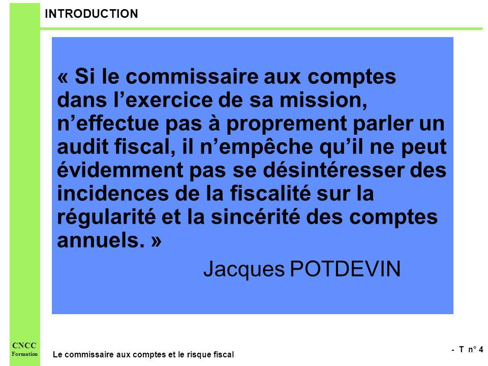 - T n° 105 Le commissaire aux comptes et le risque fiscal CNCC Formation 2.3.