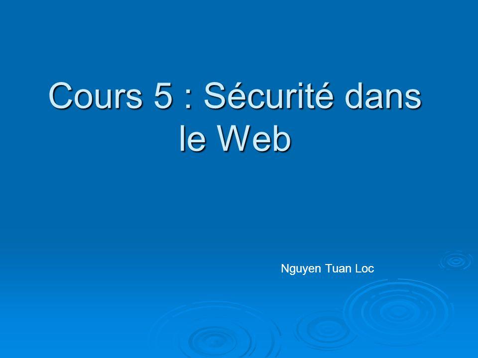 SSL (suite) Session chiffrée avec SSL : Le browser génère une clé de session symétrique, la chiffre avec la clé publique du serveur et envoie la clé chiffrée au serveur.