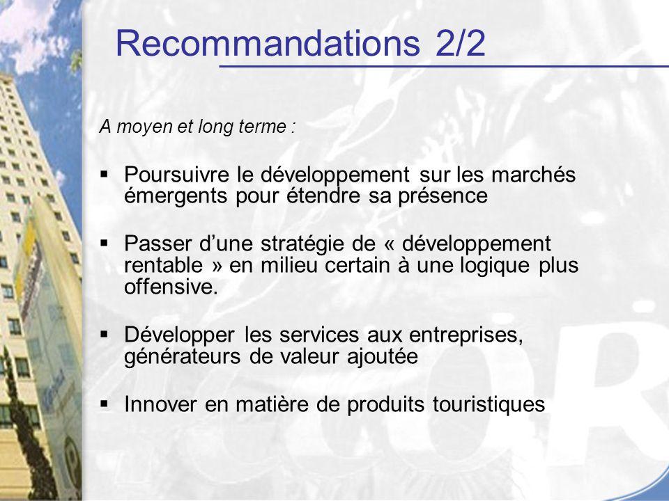 A moyen et long terme : Poursuivre le développement sur les marchés émergents pour étendre sa présence Passer dune stratégie de « développement rentab