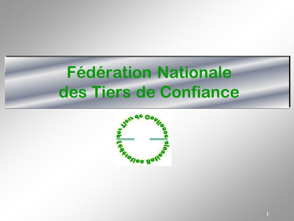 1 Fédération Nationale des Tiers de Confiance