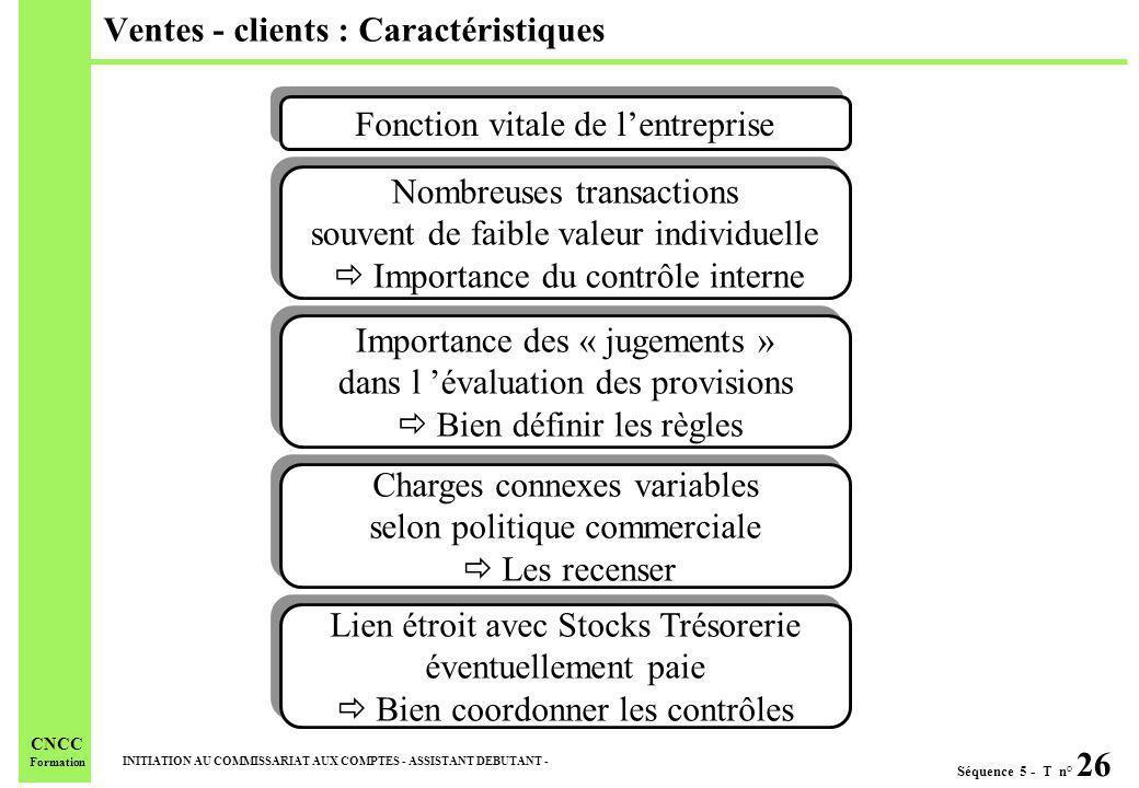 Séquence 5 - T n° 26 INITIATION AU COMMISSARIAT AUX COMPTES - ASSISTANT DEBUTANT - CNCC Formation Ventes - clients : Caractéristiques Lien étroit avec