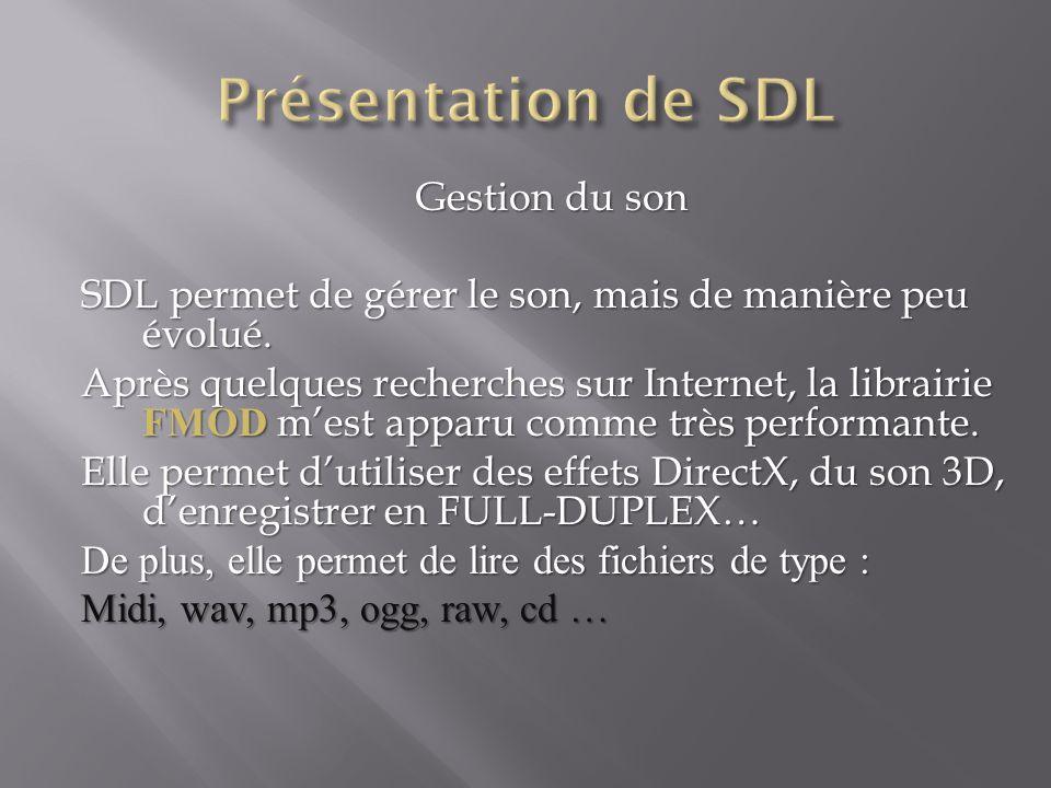 Gestion du son SDL permet de gérer le son, mais de manière peu évolué.