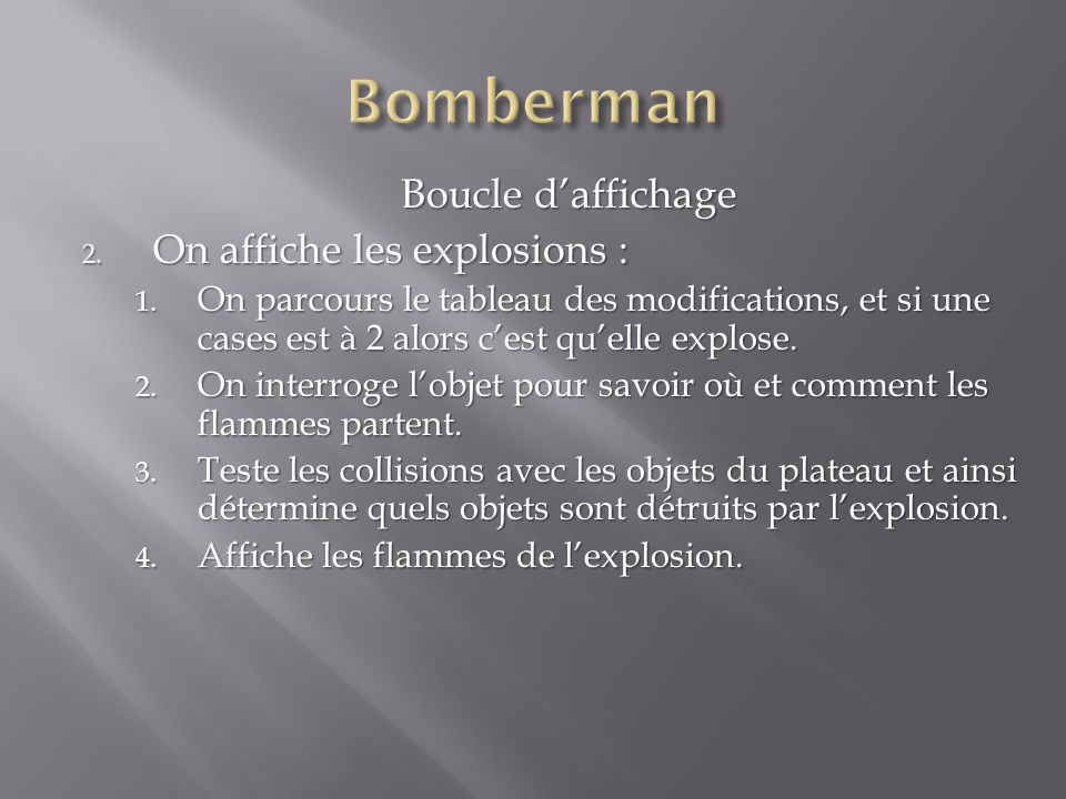 Boucle daffichage 2. On affiche les explosions : 1.