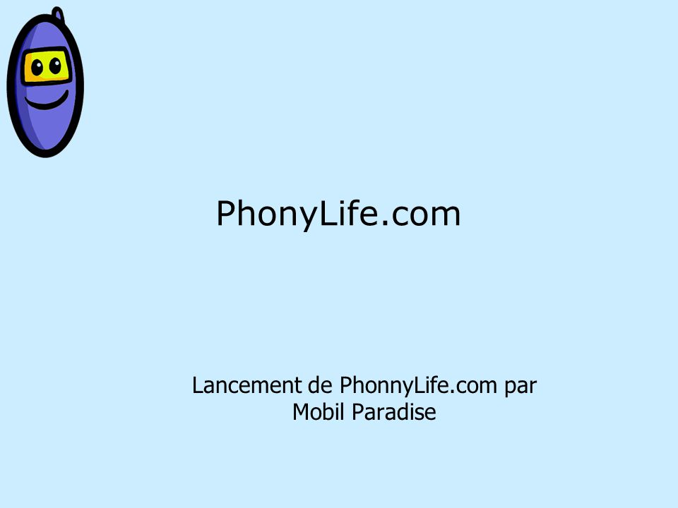 PhonyLife.com Lancement de PhonnyLife.com par Mobil Paradise