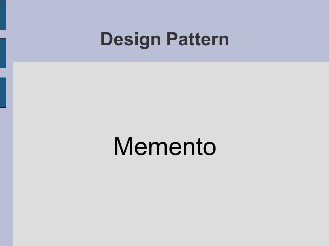 Design Pattern Memento