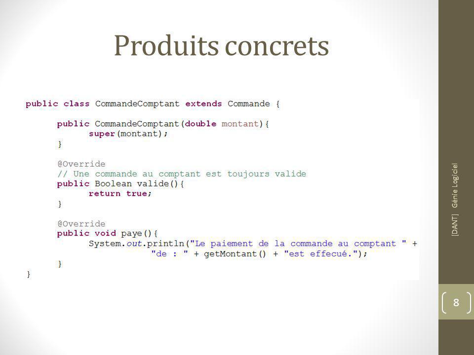 Produits concrets [DANT] Génie Logiciel 8