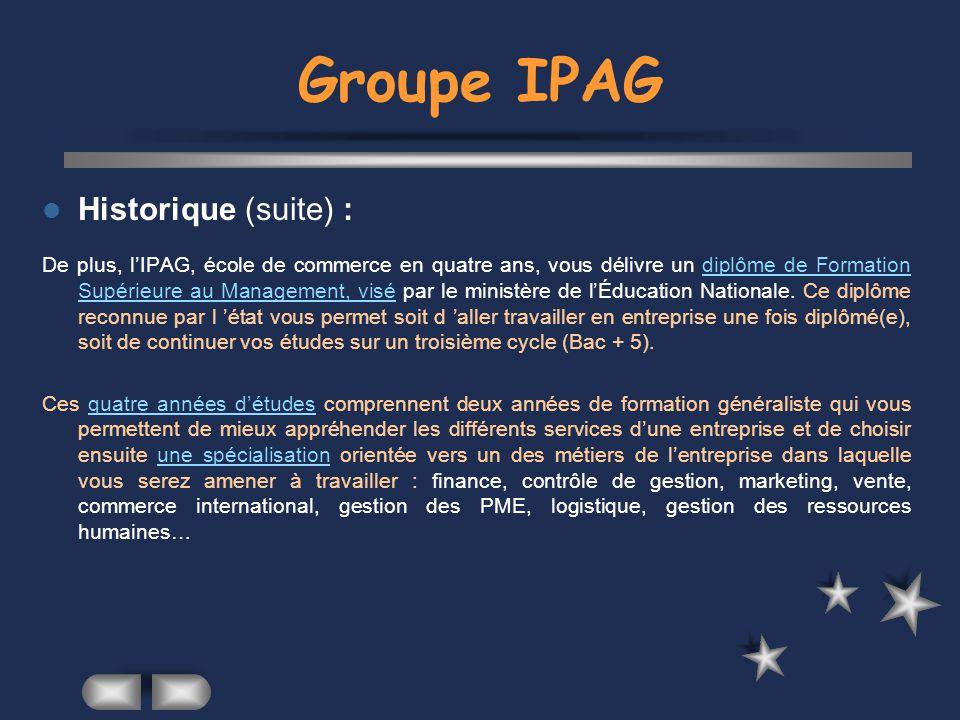 L administration de l IPAG : LIPAG, est une Association loi 1901 (définir ce terme), qui réunit les dirigeants de l école, des personnalités du monde de l entreprise, ainsi que les associations de Parents d élèves et d anciens élèves.