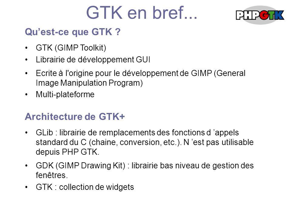 GTK en bref... Quest-ce que GTK .