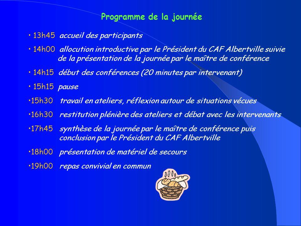 Programme de la journée 13h45 accueil des participants 14h00 allocution introductive par le Président du CAF Albertville suivie de la présentation de
