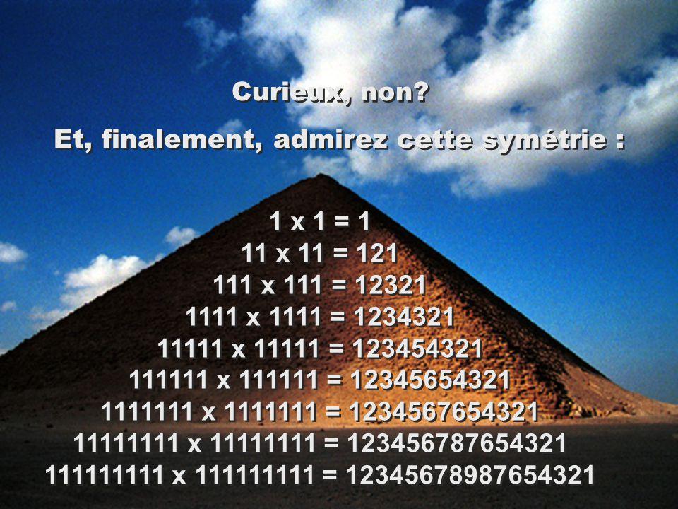 1 x 1 = 1 11 x 11 = 121 111 x 111 = 12321 1111 x 1111 = 1234321 11111 x 11111 = 123454321 111111 x 111111 = 12345654321 1111111 x 1111111 = 1234567654321 11111111 x 11111111 = 123456787654321 111111111 x 111111111 = 12345678987654321 Curieux, non.