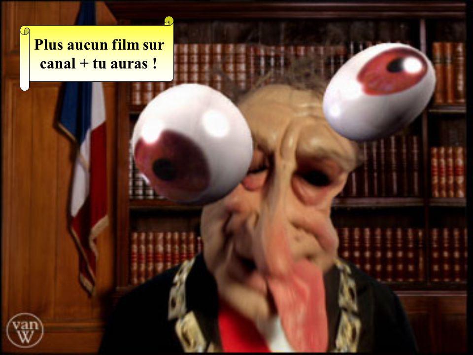 Plus aucun film sur canal + tu auras !