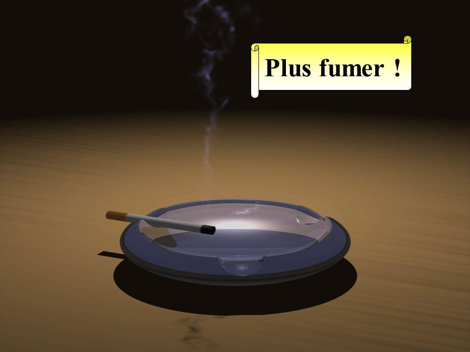 Plus fumer !