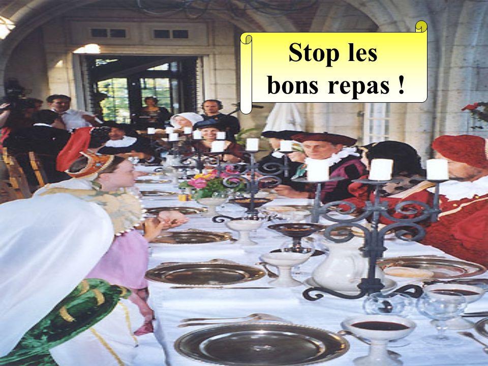 Stop les bons repas !