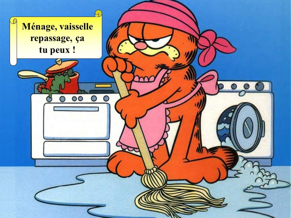 Ménage, vaisselle repassage, ça tu peux !