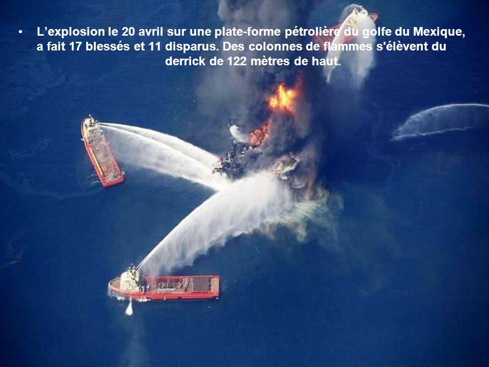 Lexplosion le 20 avril sur une plate-forme pétrolière du golfe du Mexique, a fait 17 blessés et 11 disparus.