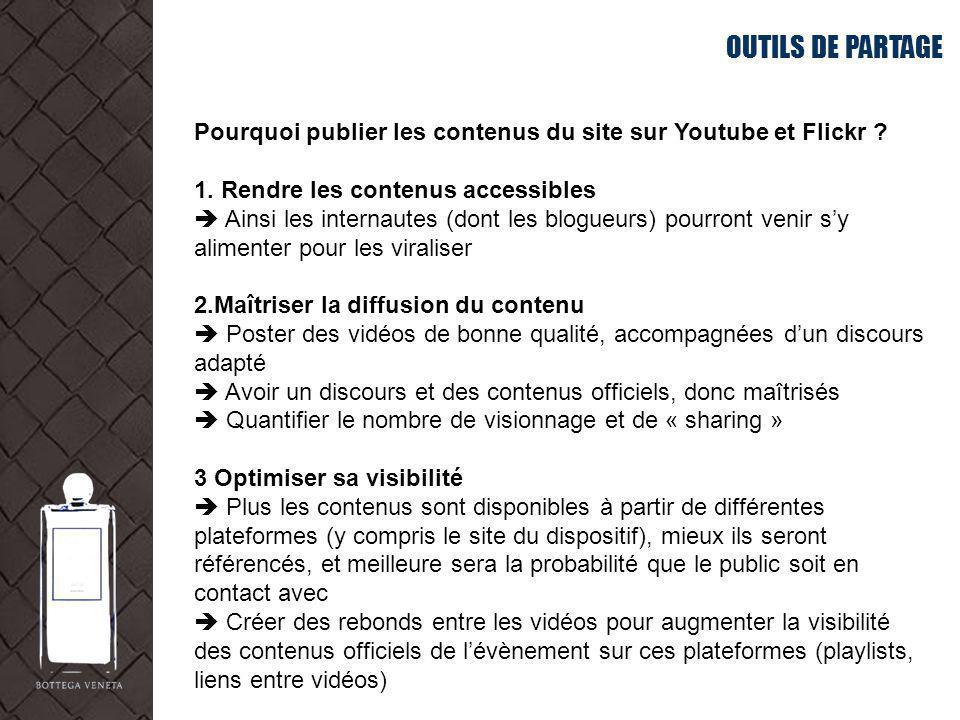 OUTILS DE PARTAGE Pourquoi publier les contenus du site sur Youtube et Flickr ? 1. Rendre les contenus accessibles Ainsi les internautes (dont les blo
