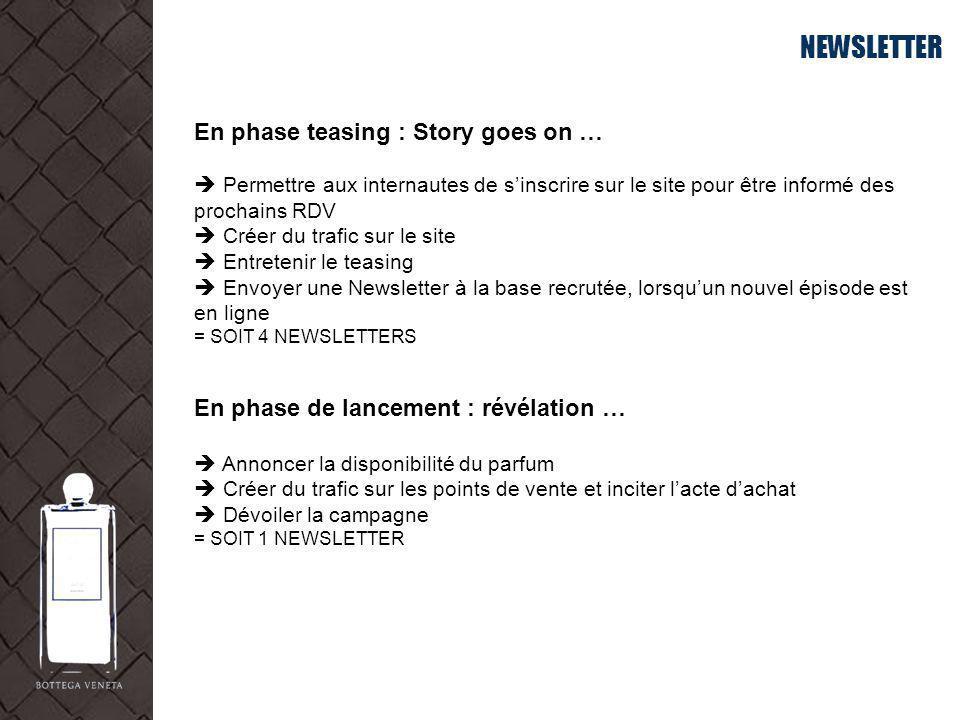 NEWSLETTER En phase teasing : Story goes on … Permettre aux internautes de sinscrire sur le site pour être informé des prochains RDV Créer du trafic s