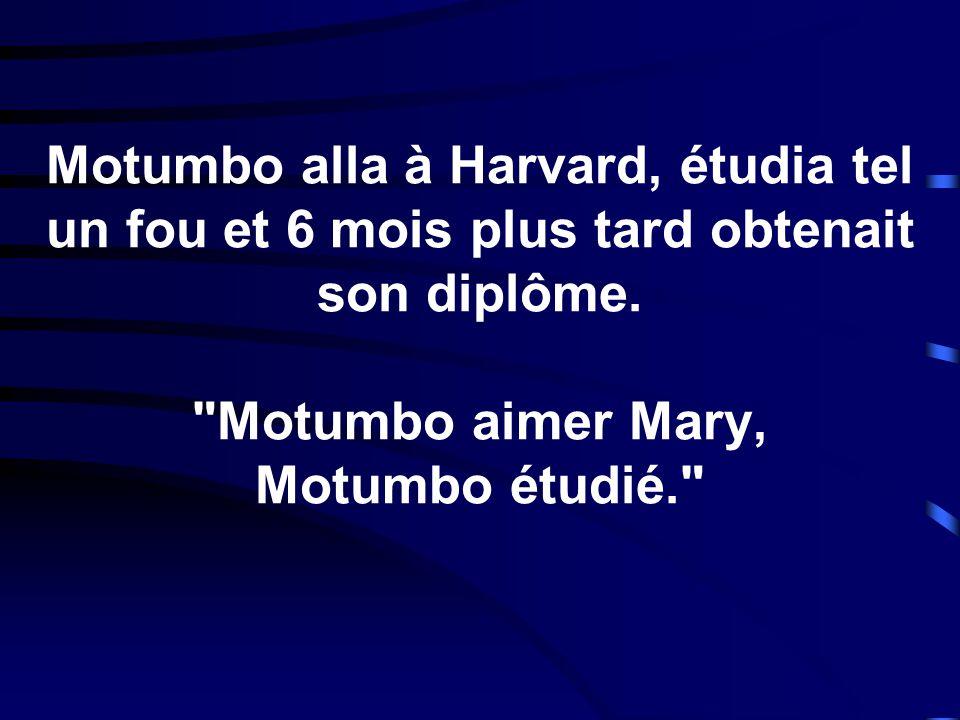 Motumbo alla à Harvard, étudia tel un fou et 6 mois plus tard obtenait son diplôme.