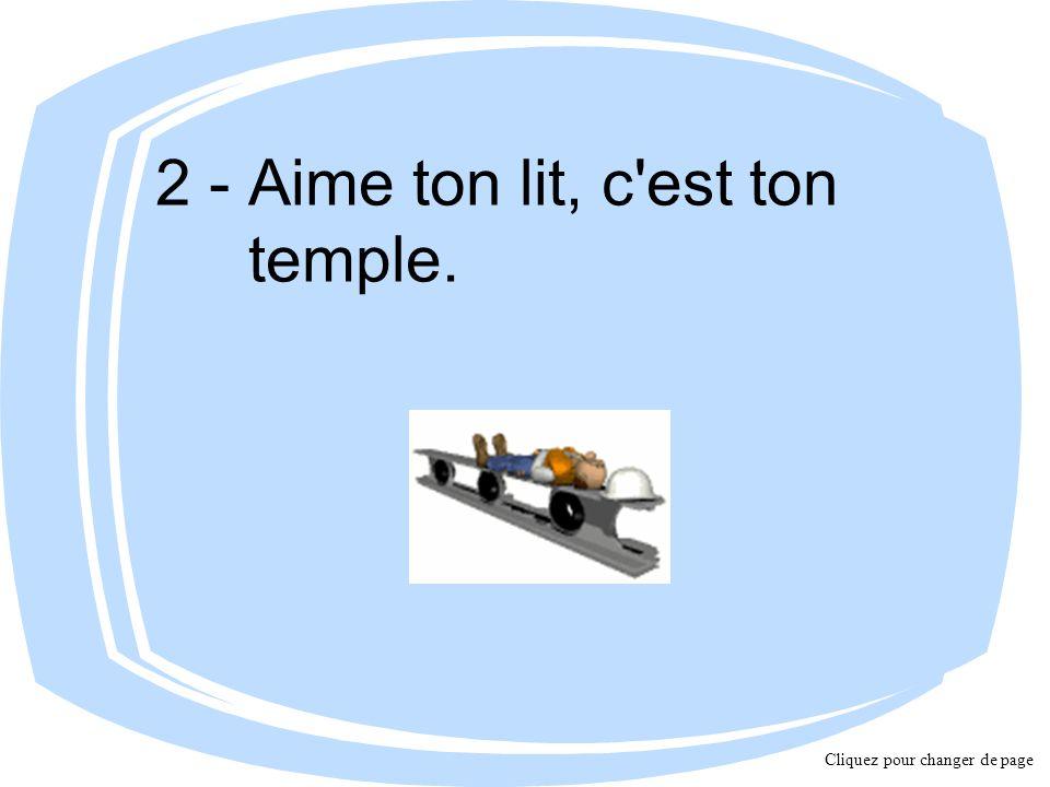 2 - Aime ton lit, c est ton temple. Cliquez pour changer de page