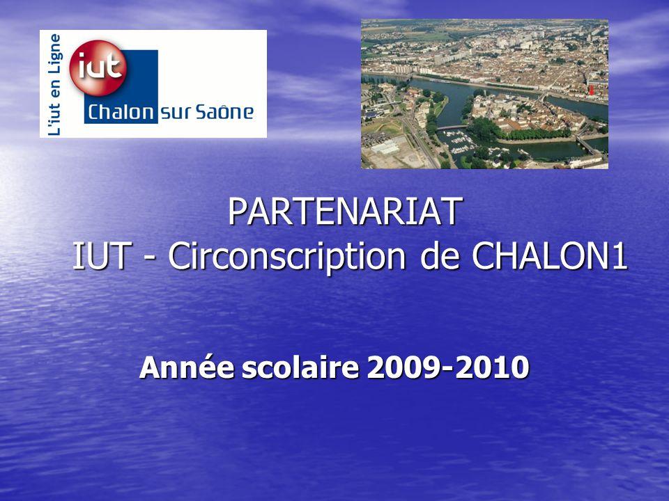 PARTENARIAT IUT - Circonscription de CHALON1 Année scolaire 2009-2010
