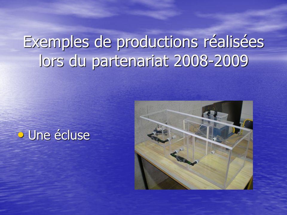 Exemples de productions réalisées lors du partenariat 2008-2009 Une écluse Une écluse