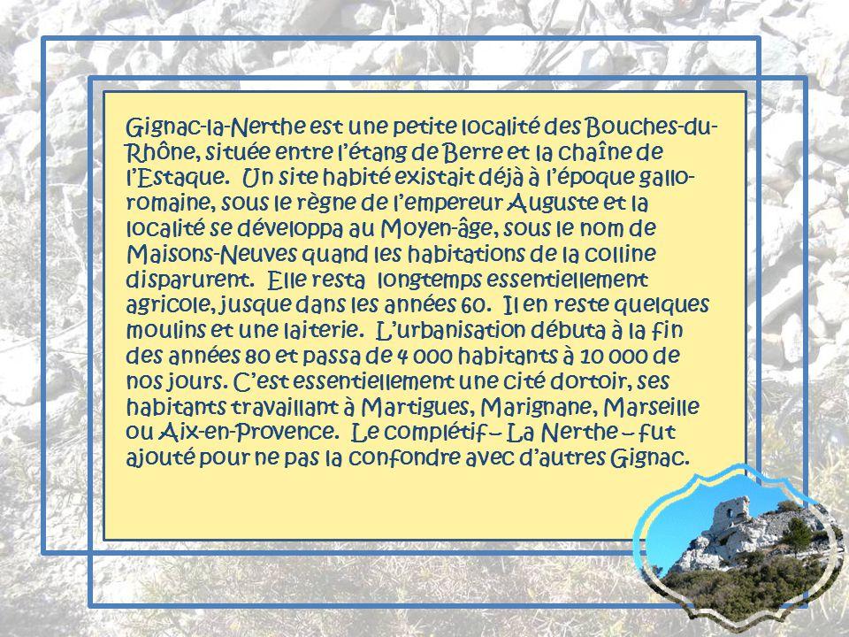 Gignac-la-Nerthe: « Dor à un olivier de sinople, accosté de deux lettres G et G de sable » Le Rove : « D'or à quatre pals de gueules; à dextre une bra