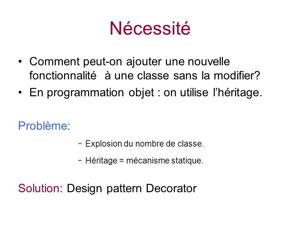 Design pattern Decorator Quand lutiliser.Pour des classes sujettes à évoluer fortement.