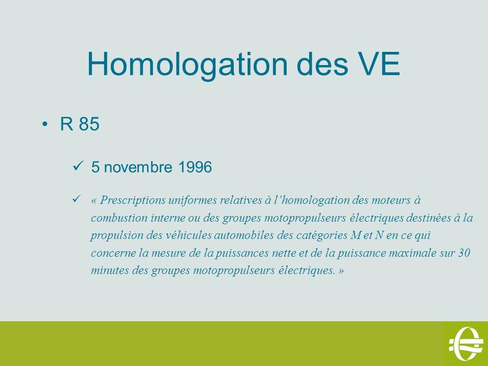 Homologation des VE R 85 5 novembre 1996 « Prescriptions uniformes relatives à lhomologation des moteurs à combustion interne ou des groupes motopropu