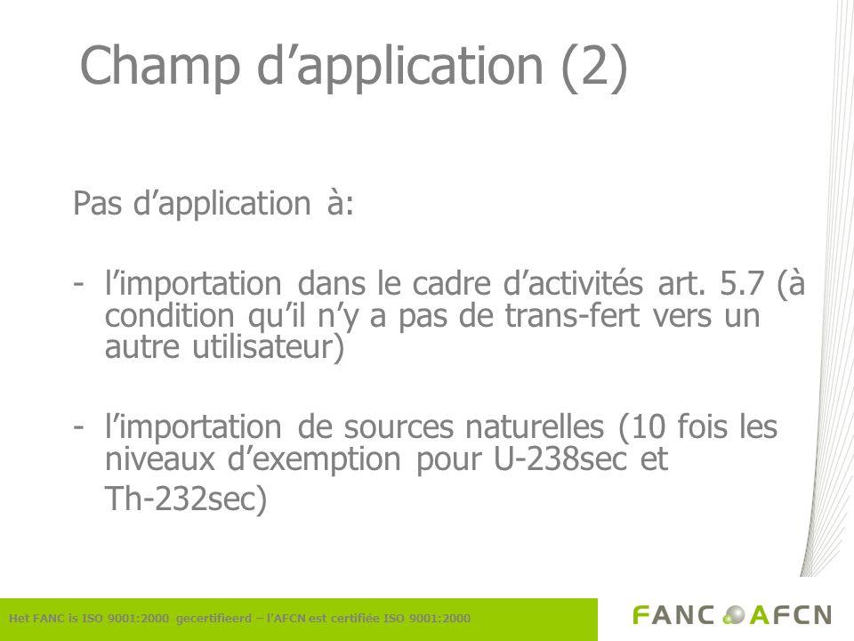 Champ dapplication (2) Pas dapplication à: -limportation dans le cadre dactivités art. 5.7 (à condition quil ny a pas de trans-fert vers un autre util