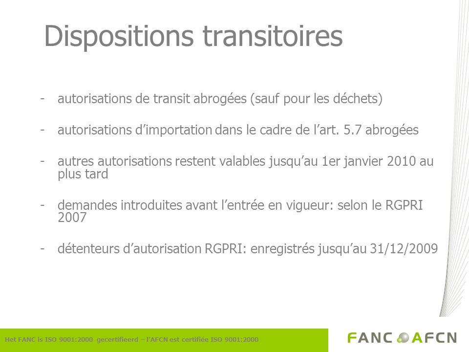 Dispositions transitoires -autorisations de transit abrogées (sauf pour les déchets) -autorisations dimportation dans le cadre de lart. 5.7 abrogées -