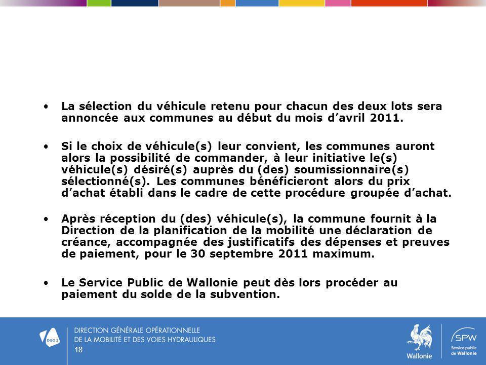 18 La sélection du véhicule retenu pour chacun des deux lots sera annoncée aux communes au début du mois davril 2011. Si le choix de véhicule(s) leur
