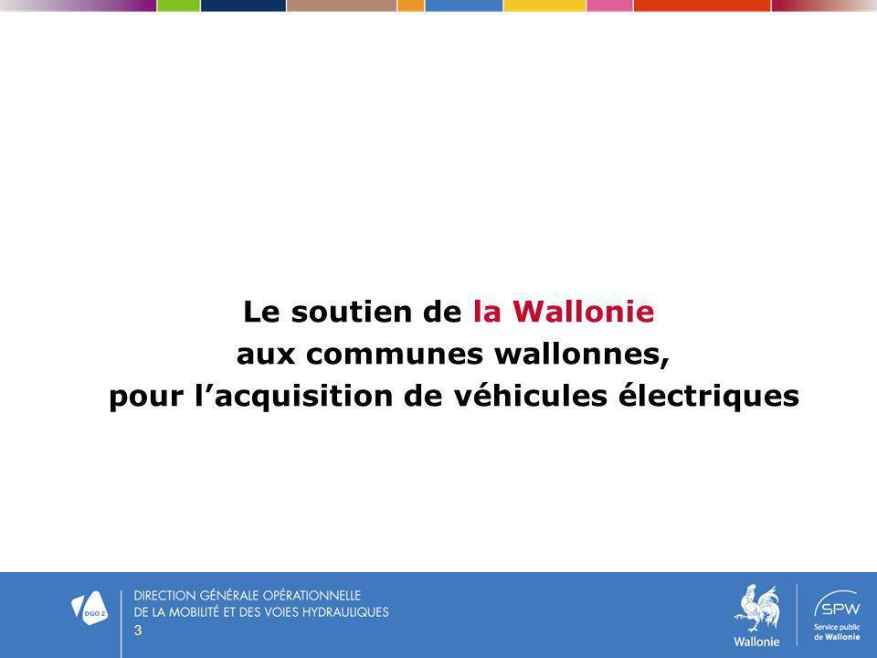 3 Le soutien de la Wallonie aux communes wallonnes, pour lacquisition de véhicules électriques