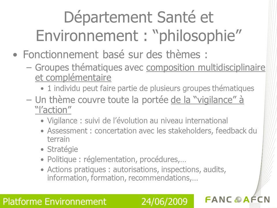 Platforme Environnement 24/06/2009 Collaboration existente avec parquet/police –Recherches judiciaires après incidents ex.