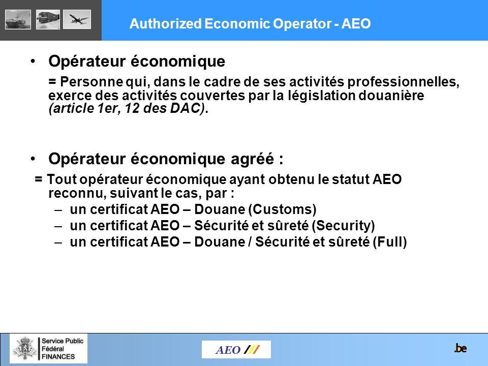 AEO /// Authorized Economic Operator - AEO Opérateur économique = Personne qui, dans le cadre de ses activités professionnelles, exerce des activités