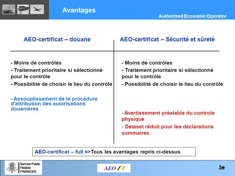 AEO-certificat – douane AEO /// Avantages AEO-certificat – Sécurité et sûreté - Moins de contrôles - Traitement prioritaire si sélectionné pour le con