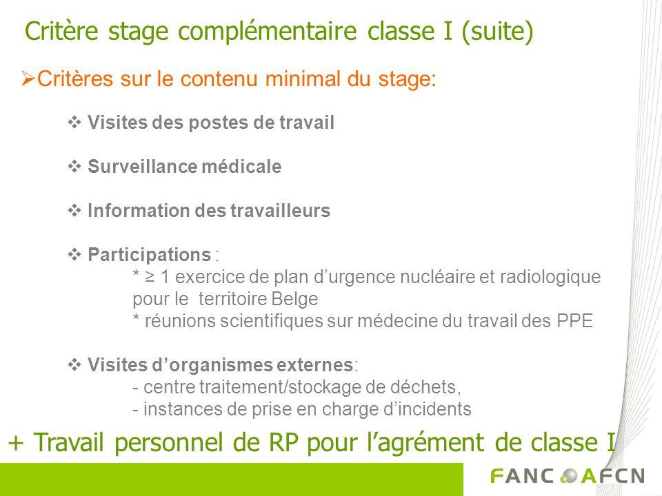 Critères sur le contenu minimal du stage: Critère stage complémentaire classe I (suite) + Travail personnel de RP pour lagrément de classe I Visites d