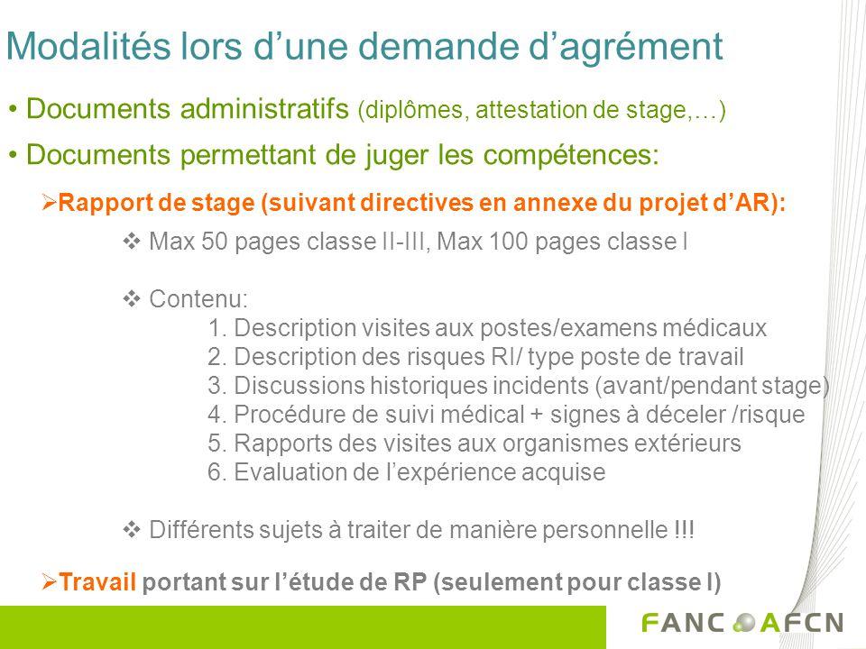 Documents administratifs (diplômes, attestation de stage,…) Documents permettant de juger les compétences: Modalités lors dune demande dagrément Max 5