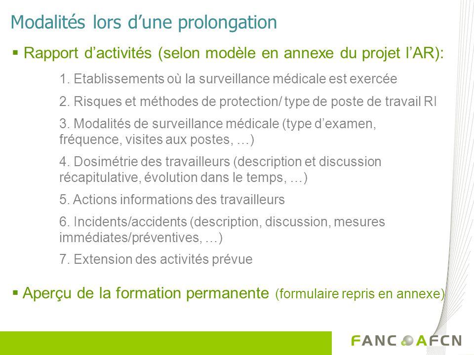 Modalités lors dune prolongation Rapport dactivités (selon modèle en annexe du projet lAR): 1. Etablissements où la surveillance médicale est exercée