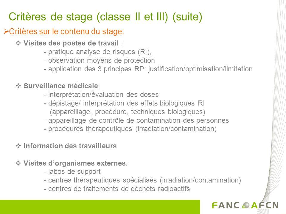 Critères sur le contenu du stage: Critères de stage (classe II et III) (suite) Visites des postes de travail : - pratique analyse de risques (RI), - o