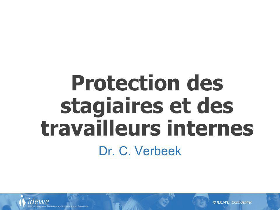Protection des stagiaires et des travailleurs internes Dr. C. Verbeek