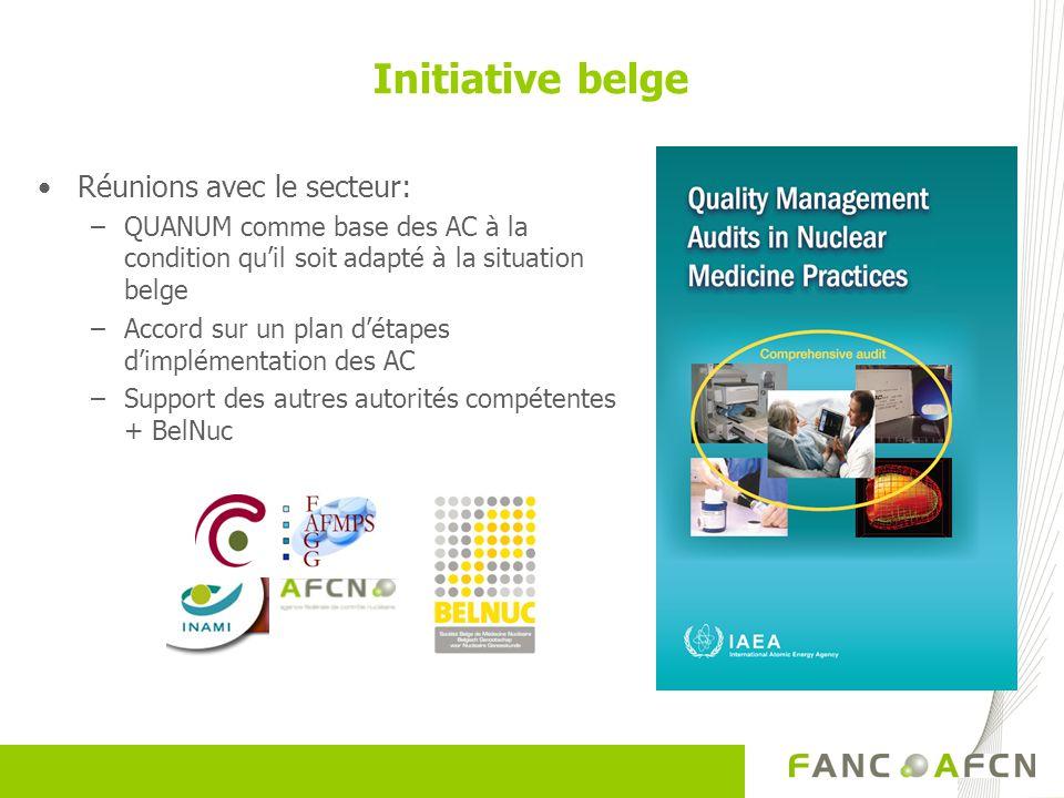 Réunions avec le secteur: –QUANUM comme base des AC à la condition quil soit adapté à la situation belge –Accord sur un plan détapes dimplémentation d