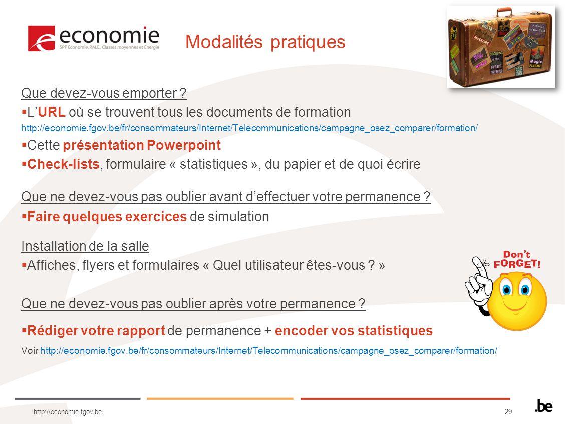 29 Modalités pratiques Que devez-vous emporter ? LURL où se trouvent tous les documents de formation http://economie.fgov.be/fr/consommateurs/Internet